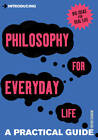 Introducing Philosophy for Everyday Life: a Practical Guide by Trevor Curnow (Paperback, 2012)