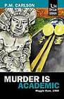 Murder Is Academic by P.M. Carlson (Paperback, 2012)