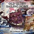 Old Glory by Loman Bell (Paperback / softback, 2012)