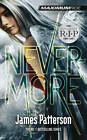 Maximum Ride: Nevermore by James Patterson (Hardback, 2012)