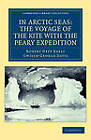 In Arctic Seas: the Voyage of the Kite with the Peary Expedition: Together with a Transcript of the Log of the Kite by Robert Neff Keely, Gwilym George Davis (Paperback, 2011)