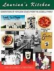 Laurina's Kitchen: Generations of Heirloom Dishes from the Ecobelli Family by Lora Lee Ecobelli, Tom Ecobelli (Paperback / softback, 2012)