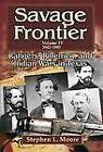 Savage Frontier: Rangers, Riflemen and Indian Wars in Texas, Volume Iv, 1842-1845 by Stephen L. Moore (Hardback, 2010)