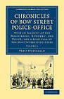 Chronicles of Bow Street Police-office: With an Account of the Magistrates, 'Runners', and Police; and a Selection of the Most Interesting Cases by Percy Fitzgerald (Paperback, 2011)