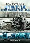 Luftwaffe Flak and Field Divisions 1939-1945 by Hans Seidler (Paperback, 2012)