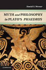 Myth and Philosophy in Plato's Phaedrus by Dr Daniel S. Werner (Hardback, 2012)