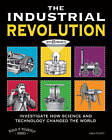 The Industrial Revolution: Investigate How Science and Technology Changed the World with 25 Projects by Carla Mooney (Hardback, 2011)