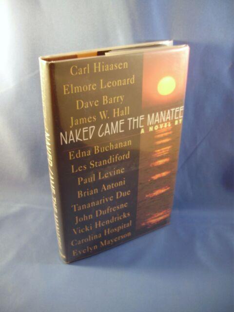 Hiaasen et. al. NAKED CAME THE MANATEE ~ F/F 1st Ed SIGNED Hiaasen Barry Elmore!