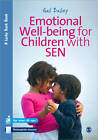 Emotional Well-being for Children with Special Educational Needs and Disabilities: A Guide for Practitioners by Gail Bailey (Paperback, 2012)