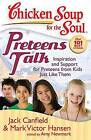 Preteens Talk: Inspiration and Support for Preteens from Kids Just Like Them by Mark Victor Hansen, Amy Newmark, Jack Canfield (Paperback / softback, 2013)