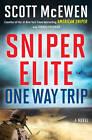 Sniper Elite: One Way Trip: A Novel by Scott McEwan, Thomas Koloniar (Hardback, 2013)