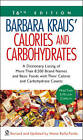 Barbara Kraus' Calories and Carbohydrates: A Dictionary Listing of More Than 8,500 Brand Names and Basic Foods with Their Calorie and Carbohydrate Counts by Marie Reilly-Pardo (Paperback, 2005)
