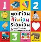 Geiriau Cyntaf: 3. Geiriau, Lliwiau, Siapiau �  Words, Colours and Shapes in Welsh by Glyn Saunders Jones, Gill Saunders Jones (Hardback, 2008)