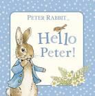 Peter Rabbit: Hello Peter! by Penguin Books Ltd (Board book, 2012)