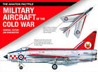Military Aircraft of the Cold War: Aviation Fact File by Jim Winchester (Hardback, 2012)
