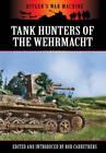 German Tank Hunters: The Panzerjager by Pen & Sword Books Ltd (Paperback, 2012)
