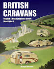 British Caravans: Volume 1: Makes Founded Before World War II by Roger Ellesmore (Hardback, 2012)