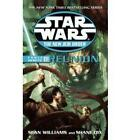 Force Heretic: III: Reunion by Sean Williams, Shane Dix (Paperback)