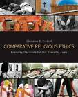 Comparative Religious Ethics: Everyday Decisions for Our Everyday Lives by Christine E. Gudorf (Paperback, 2013)