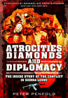 Atrocities, Diamonds and Diplomacy by Peter Penfold (Paperback, 2013)