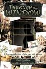 Through the Window: A Diverse Collection of the Past and Present by Clark Hawkins, Geraldine Bianchi - Wolfe (Paperback / softback, 2012)