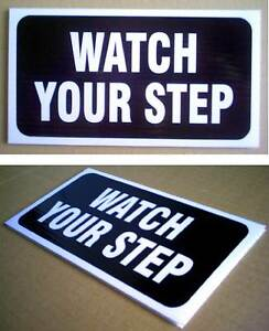 ONE-PLASTIC-CARDBOARD-SIGN-4-034-x-8-034-WATCH-YOUR-STEP