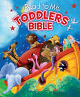 Read to Me Toddlers Bible by Broadman & Holman Publishers(Board book)