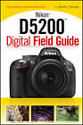 Nikon D5200 Digital Field Guide by J. Dennis Thomas (Paperback, 2013)