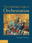 The Cambridge Guide to Orchestration by Ertugrul Sevsay (Hardback, 2013)