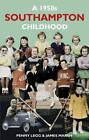 A 1950s Southampton Childhood by Penny Legg, James Marsh (Paperback, 2013)