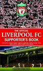Official Liverpool FC Supporter's Book by John White (Hardback, 2013)