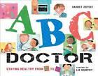 ABC Doctor: Staying Healthy from A to Z by Harriet Ziefert, Liz Murphy (Hardback, 2012)