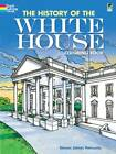 The History of the White House Coloring Book by Steven James Petruccio (Paperback, 2010)