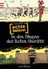 Echte Helden 02. In den Fängen des Roten Sheriffs von Tina Zang (2011, Gebunden)