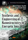 Synthesis & Engineering of Nanostructures by Energetic Ions by Nova Science Publishers Inc (Paperback, 2012)