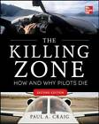 The Killing Zone: How & Why Pilots Die by Paul A. Craig (Paperback, 2013)