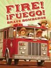 Fire! Fuego! Brave Bomberos by Susan Middleton Elya (Hardback, 2013)