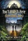 You'll Like It Here (Everybody Does) by Ruth White (Paperback / softback, 2012)