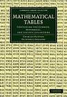 Mathematical Tables: Containing the Common, Hyperbolic, and Logistic Logarithms by Charles Hutton, Olinthus Gregory (Paperback, 2012)
