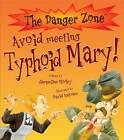 Avoid Meeting Typhoid Mary! by Jacqueline Morley (Paperback, 2013)