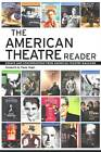 The American Theatre Reader: Essays and Conversations from American Theatre Magazine by Theatre Communications Group Inc.,U.S. (Paperback, 2009)