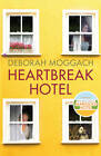 Heartbreak Hotel by Deborah Moggach (Hardback, 2013)