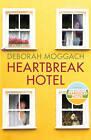 Heartbreak Hotel by Deborah Moggach (Hardback, 2013)