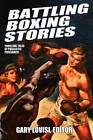 Battling Boxing Stories: Thrilling Tales of Pugilistic Puissance by Borgo Press (Paperback / softback, 2012)