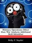Military Operations Other Than War Analysis Additional Skill Identifier by Kelly J Snyder (Paperback / softback, 2012)