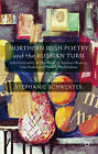 Northern Irish Poetry and the Russian Turn: Intertextuality in the Work of Seamus Heaney, Tom Paulin and Medbh McGuckian by Stephanie Schwerter (Hardback, 2013)