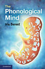 The Phonological Mind by Iris Berent (Paperback, 2013)