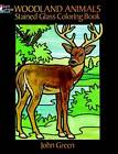 Woodland Animals Stained Glass Coloring Book by John Green (Paperback, 1993)