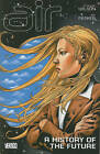 Air: Vol 04: A History of the Future by G. Willow Wilson (Paperback, 2011)