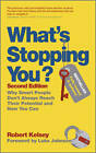 What's Stopping You?: Why Smart People Don't Always Reach Their Potential and How You Can by Robert Kelsey (Paperback, 2012)